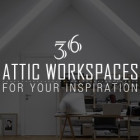 36 Attic Offices. Becaus...
