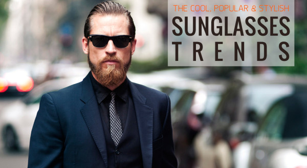 The cool, popular and stylish sunglasses for men 2015